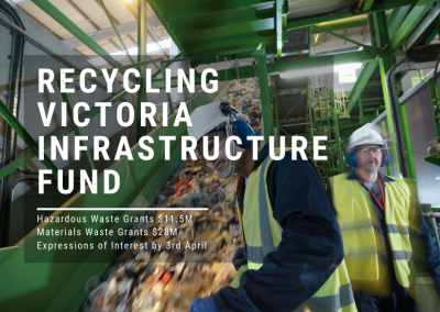 Recycling Victoria Infrastructure Fund -Deadline extended 8th May