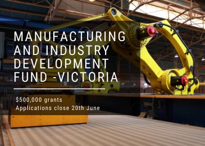 Manufacturing and Industry Development Fund – Victoria now open
