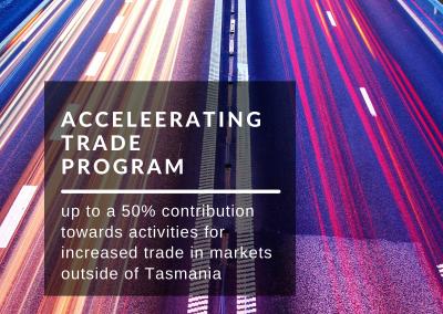 Accelerating Trade Grant Program $20k Tasmania has opened